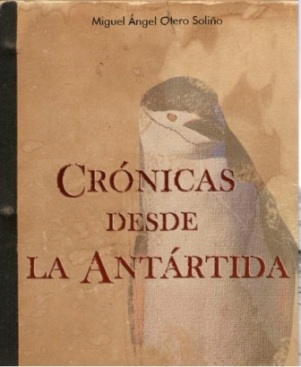 Crónicas desde la Antártida
